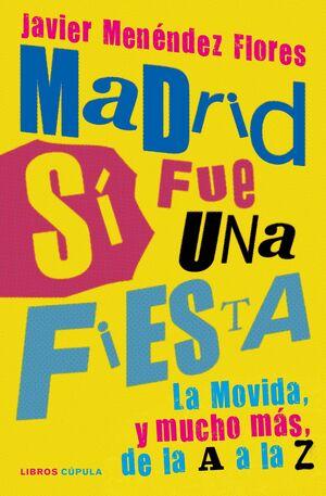 MADRID SÍ FUE UNA FIESTA