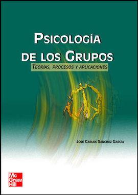 PSICOLOGIA DE LOS GRUPOS. TEORIAS, PROCESOS Y APLICACIONES