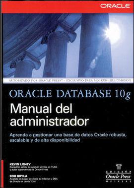 ORACLE DATABASE 10G MANUAL DE ADMINISTRADOR