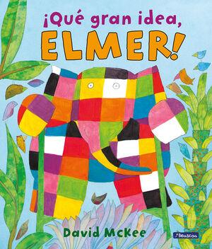 QUÉ GRAN IDEA, ELMER !