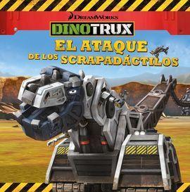 EL ATAQUE DE LOS SCRAPADÁCTILOS (DINOTRUX. PRIMERAS LECTURAS)