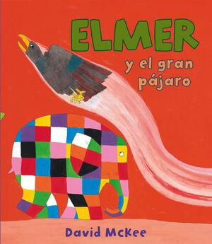 ELMER Y EL GRAN PAJARO