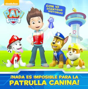 ¡NADA ES IMPOSIBLE PARA LA PATRULLA CANINA! (PAW PATROL  PATRULLA CANINA)