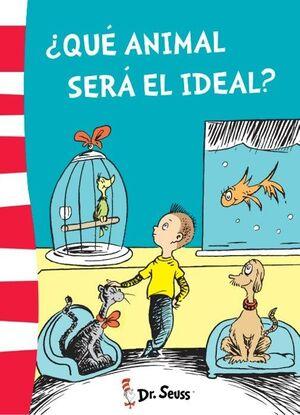 ¿QUÉ ANIMAL SERÁ EL IDEAL? (DR. SEUSS 6)