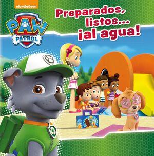 PREPARADOS, LISTOS... ¡AL AGUA! (PAW PATROL - PATRULLA CANINA. PRIMERAS LECTURAS