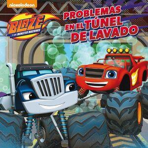 PROBLEMAS EN EL TÚNEL DE LAVADO (BLAZE Y LOS MONSTER MACHINES. PRIMERAS LECTURAS