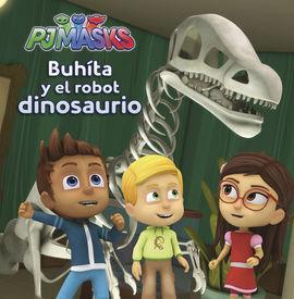 PJMASKS. BUHITA Y EL ROBOT DINOSAURIO