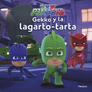 GEKKO Y LA LAGARTO-TARTA