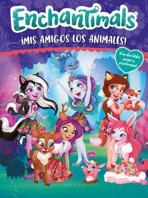 IMIS AMIGOS LOS ANIMALES! (ENCHANTIMALS. ACTIVIDADES)