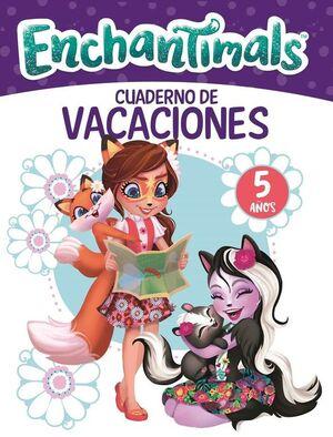 VACACIONES ENCHANTIMALS 5 AÑOS