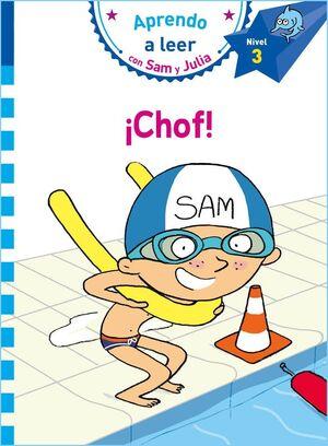 ¡CHOF! (APRENDO A LEER CON SAM Y JULIA - NIVEL 3)