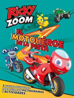 EL MOTOHÉROE DE LA PISTA (UN CUENTO DE RICKY ZOOM)