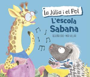 L'ESCOLA SABANA (LA JÚLIA I EL POL. ÀLBUM IL.LUSTRAT)