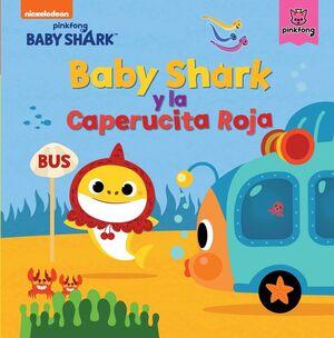 BABY SHARK Y LA CAPERUCITA ROJA (BABY SHARK)