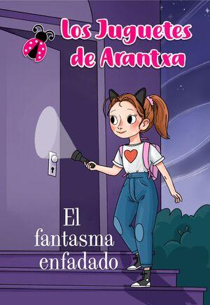 EL FANTASMA ENFADADO (LOS JUGUETES DE ARANTXA)