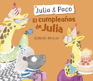 EL CUMPLEAÑOS DE JULIA (JULIA & PACO. ÁLBUM ILUSTRADO)
