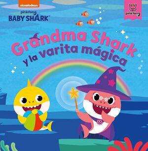 GRANDMA SHARK Y LA VARITA MÁGICA