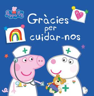 GRÀCIES PER CUIDAR-NOS (LA PORQUETA PEPA. PRIMERES LECTURES)