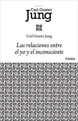 LAS RELACIONES ENTRE EL YO Y EL INCONSCIENTE
