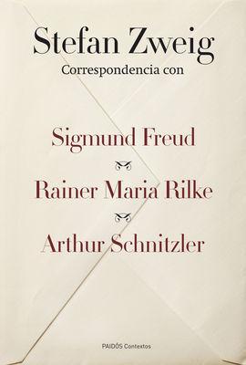 CORRESPONDENCIA CON SIGMUND FREUD, RAINER MARIE RILKE Y ARTHUR SCHNITZLER