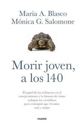 MORIR JOVEN A LOS 140