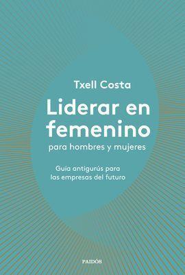 LIDERAR EN FEMENINO PARA HOMBRES Y MUJERES