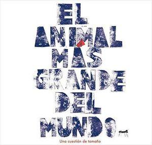 EL ANIMAL MÁS GRANDE DEL MUNDO