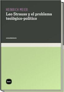 LEO STRAUSS Y EL PROBLEMA TEOLÓGICO-POLÍTICO