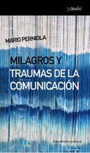 MILAGROS Y TRAUMAS DE LA COMUNICACIÓN