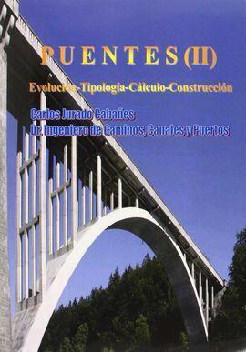 PUENTES ( VOL 2 ). EVOLUCION, TIPOLOGIA, CALCULO, CONSTRUCCION *