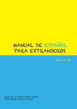 MANUAL DE ESPAÑOL PARA EXTRANJEROS, NIVEL A1-A2 + CLAVES