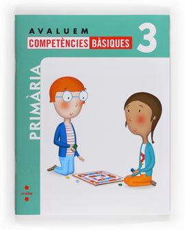AVALUEM COMPETÈNCIES BÀSIQUES. 3 PRIMÀRIA