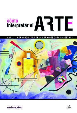 CÓMO INTERPRETAR EL ARTE