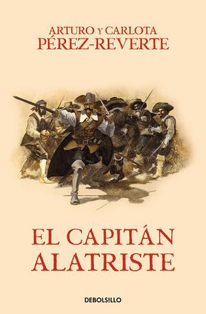 EL CAPITÁN ALATRISTE (LAS AVENTURAS DEL CAPITÁN ALATRISTE I)