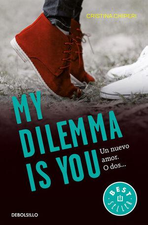 MY DILEMMA IS YOU. UN NUEVO AMOR. O DOS...