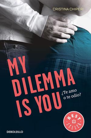 MY DILEMMA IS YOU. ¿TE AMO O TE ODIO?