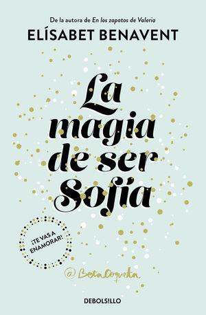 LA MAGIA DE SER SOFÍA (BILOGÍA SOFÍA 1)