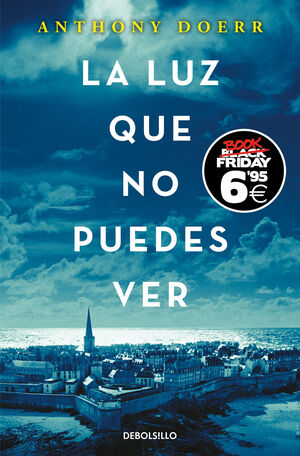 LUZ QUE NO PUEDES VER, LA (BOOK FRIDAY)