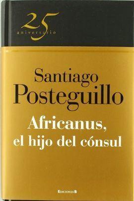 AFRICANUS. EL HIJO DEL CONSUL EDICIÓN 25 ANIVERSARIO