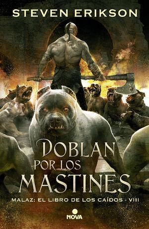 DOBLAN POR LOS MASTINES (MALAZ: EL LIBRO DE LOS CAÍDOS 8)