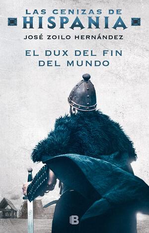 EL DUX DEL FIN DEL MUNDO (LAS CENIZAS DE HISPANIA 3)