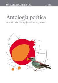ANTOLOGÍA POÉTICA ANTONIO MACHADO Y JUAN RAMÓN JIMÉNEZ