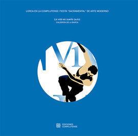 LORCA EN LA COMPLUTENSE: FIESTA SACRAMENTAL DEL ARTE MODERNO. LA VIDA ES SUEÑO (
