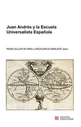 JUAN ANDRÉS Y LA ESCUELA UNIVERSALISTA ESPAÑOLA