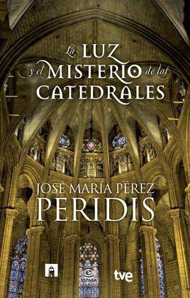 LUZ Y MISTERIOS DE LAS CATEDRALES