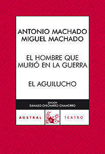 EL HOMBRE QUE MURIÓ EN LA GUERRA; EL AGUILUCHO