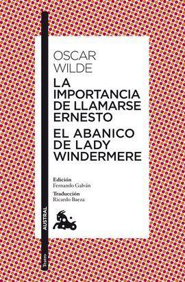 LA IMPORTANCIA DE LLAMARSE ERNESTO / EL ABANICO DE