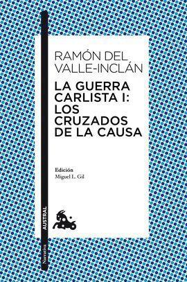 LA GUERRA CARLISTA I / LOS CRUZADOS DE LA CAUSA