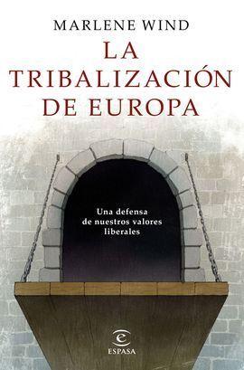 LA TRIBALIZACIÓN DE EUROPA