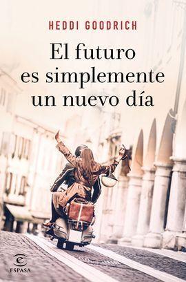 EL FUTURO ES SIMPLEMENTE UN NUEVO DÍA